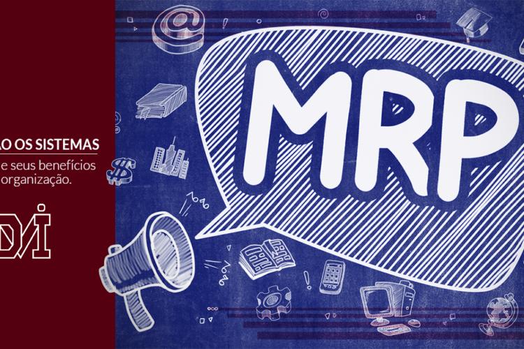 O que são os sistemas MRP 1 e 2 e seus benefícios para a organização.